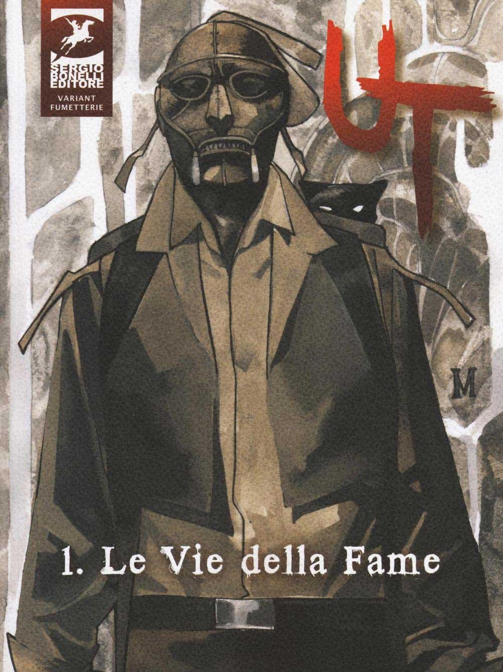 Libri UT Vol 01 - Le Vie Della Fame (Ed. Variant) NUOVO SIGILLATO, EDIZIONE DEL 31/03/2016 SUBITO DISPONIBILE