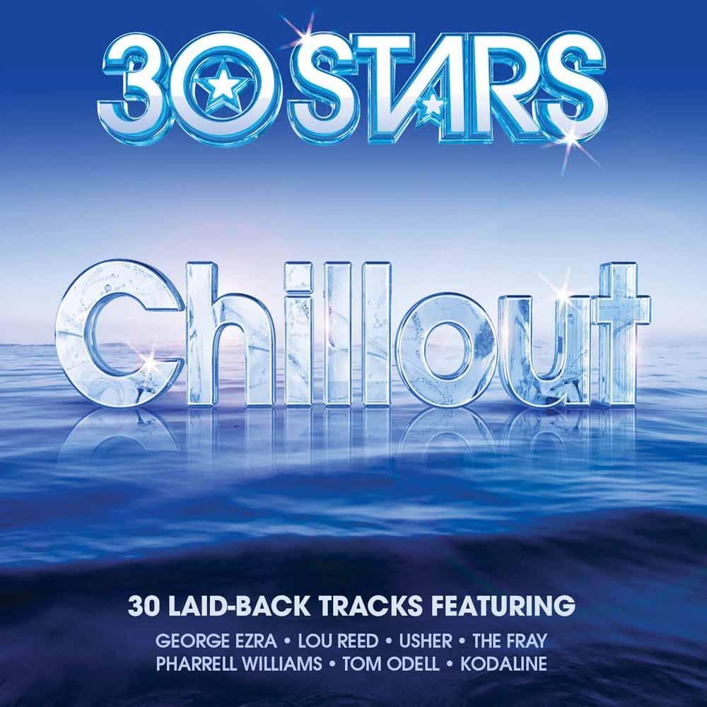 Audio Cd 30 Stars: Chill (2 Cd) NUOVO SIGILLATO, EDIZIONE DEL 10/06/2016 SUBITO DISPONIBILE