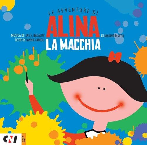 Audio Cd Marina Rivera - Le Avventure Di Alina La Macchia (Cd+Libro) NUOVO SIGILLATO, EDIZIONE DEL 12/12/2016 SUBITO DISPONIBILE