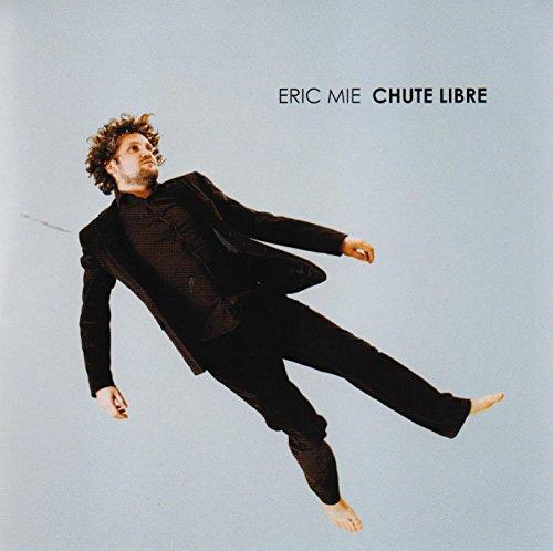 Audio Cd Eric Mie - Chute Libre NUOVO SIGILLATO, EDIZIONE DEL 23/02/2015 SUBITO DISPONIBILE