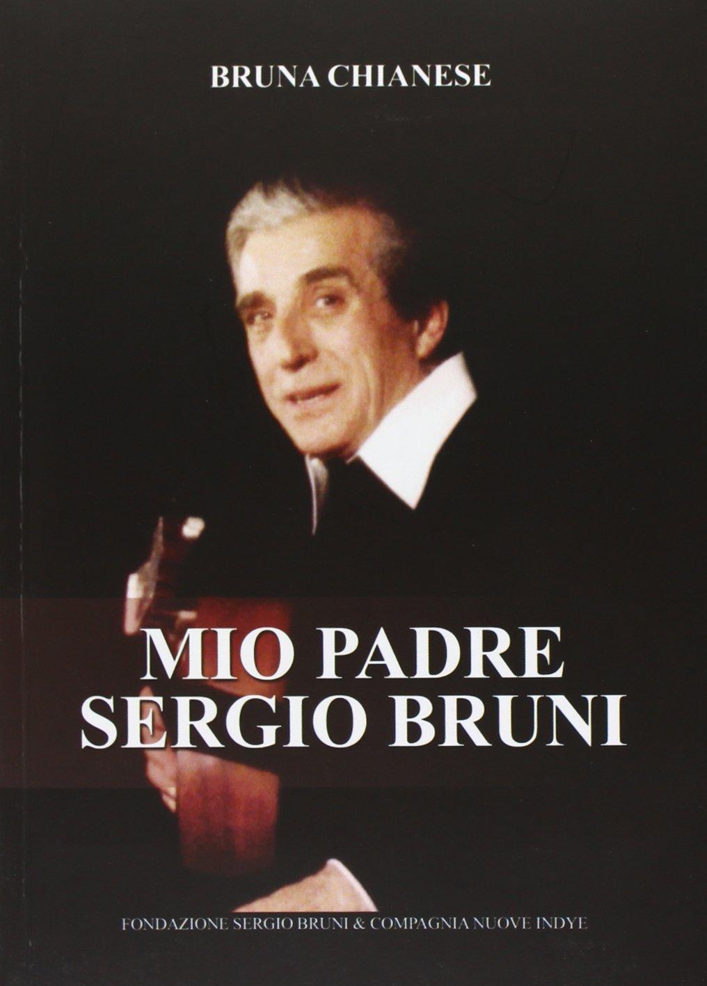 Audio Cd Bruna Chianese - Mio Padre Sergio Bruni (Libro+Cd) NUOVO SIGILLATO, EDIZIONE DEL 08/10/2013 SUBITO DISPONIBILE