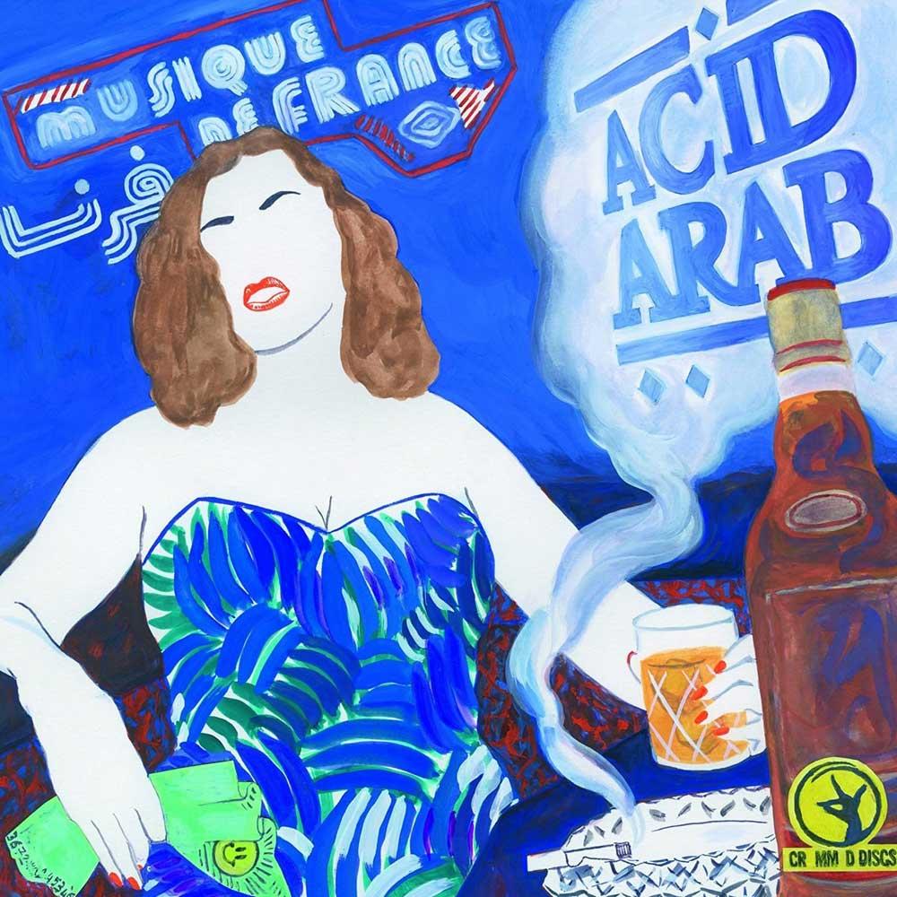 Audio Cd Acid Arab - Musique De France NUOVO SIGILLATO, EDIZIONE DEL 07/10/2016