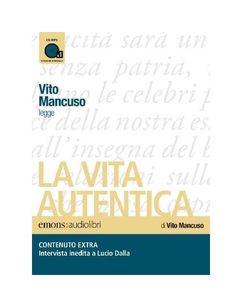 Audiolibro Vito Mancuso - La Vita Autentica Letto Da Vito Mancuso. Audiolibro. Cd Audio Formato Mp3. NUOVO SIGILLATO, EDIZIONE DEL 21/07/2010 SUBITO DISPONIBILE