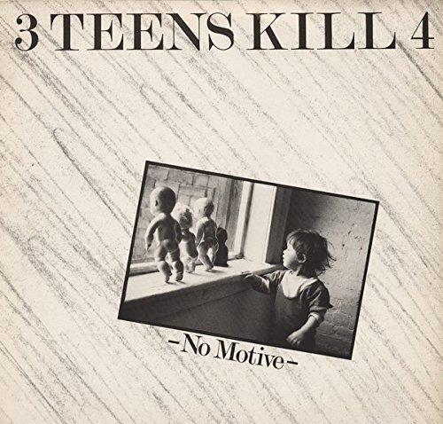Vinile 3 Teens Kill 4 - No Motive NUOVO SIGILLATO, EDIZIONE DEL 04/08/2017 SUBITO DISPONIBILE
