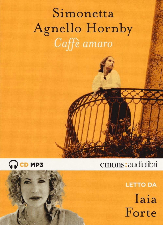 Audiolibro Agnello Hornby Simonetta - Agnello Hornby, Simonetta (Audiolibro) NUOVO SIGILLATO, EDIZIONE DEL 26/01/2017 SUBITO DISPONIBILE