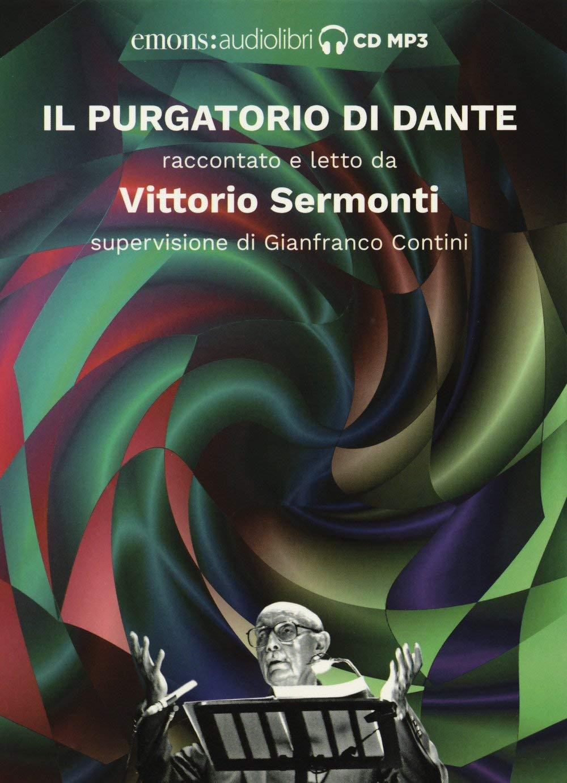Audiolibro Vittorio Sermonti - Alighieri, Dante (Audiolibro) NUOVO SIGILLATO, EDIZIONE DEL 05/07/2018 SUBITO DISPONIBILE
