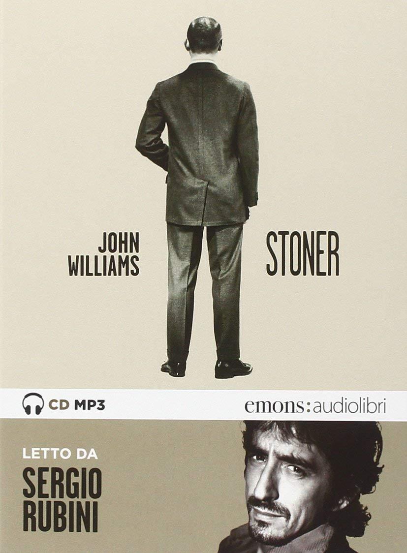 Audiolibro Stoner - Williams, John (Audiolibro) NUOVO SIGILLATO, EDIZIONE DEL 15/10/2014 SUBITO DISPONIBILE