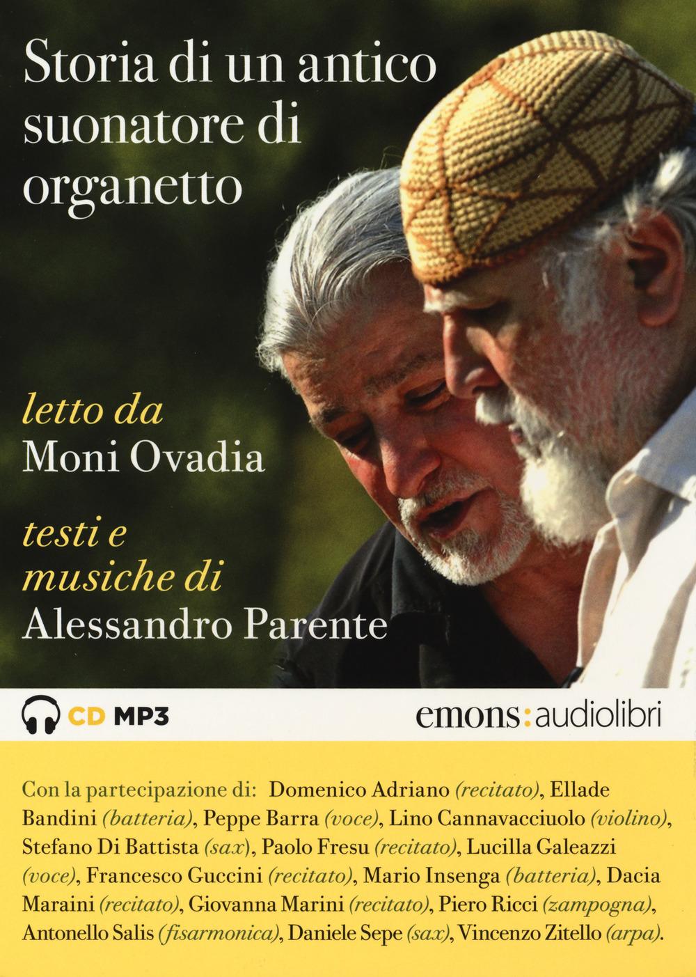 Audiolibro Alessandro Parente - Storia Di Un Suonatore Di Organetto Letto Da Moni Ovadia. Ediz. Integrale. Con Libro NUOVO SIGILLATO, EDIZIONE DEL 08/11/2018 SUBITO DISPONIBILE