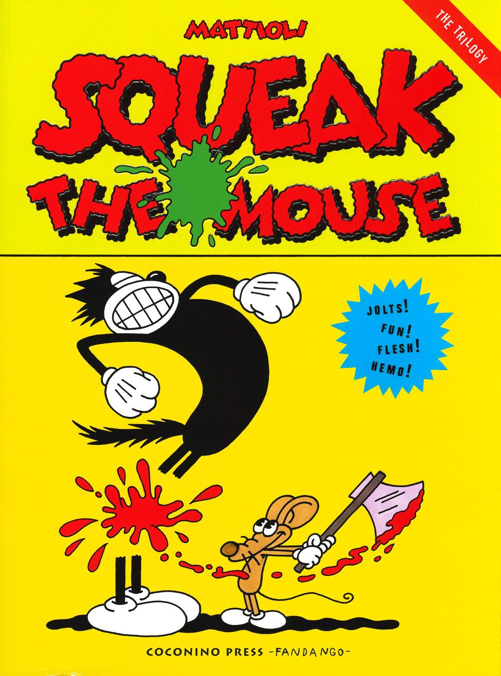 Libri Massimo Mattioli - Squeak The Mouse NUOVO SIGILLATO, EDIZIONE DEL 16/04/2019 SUBITO DISPONIBILE