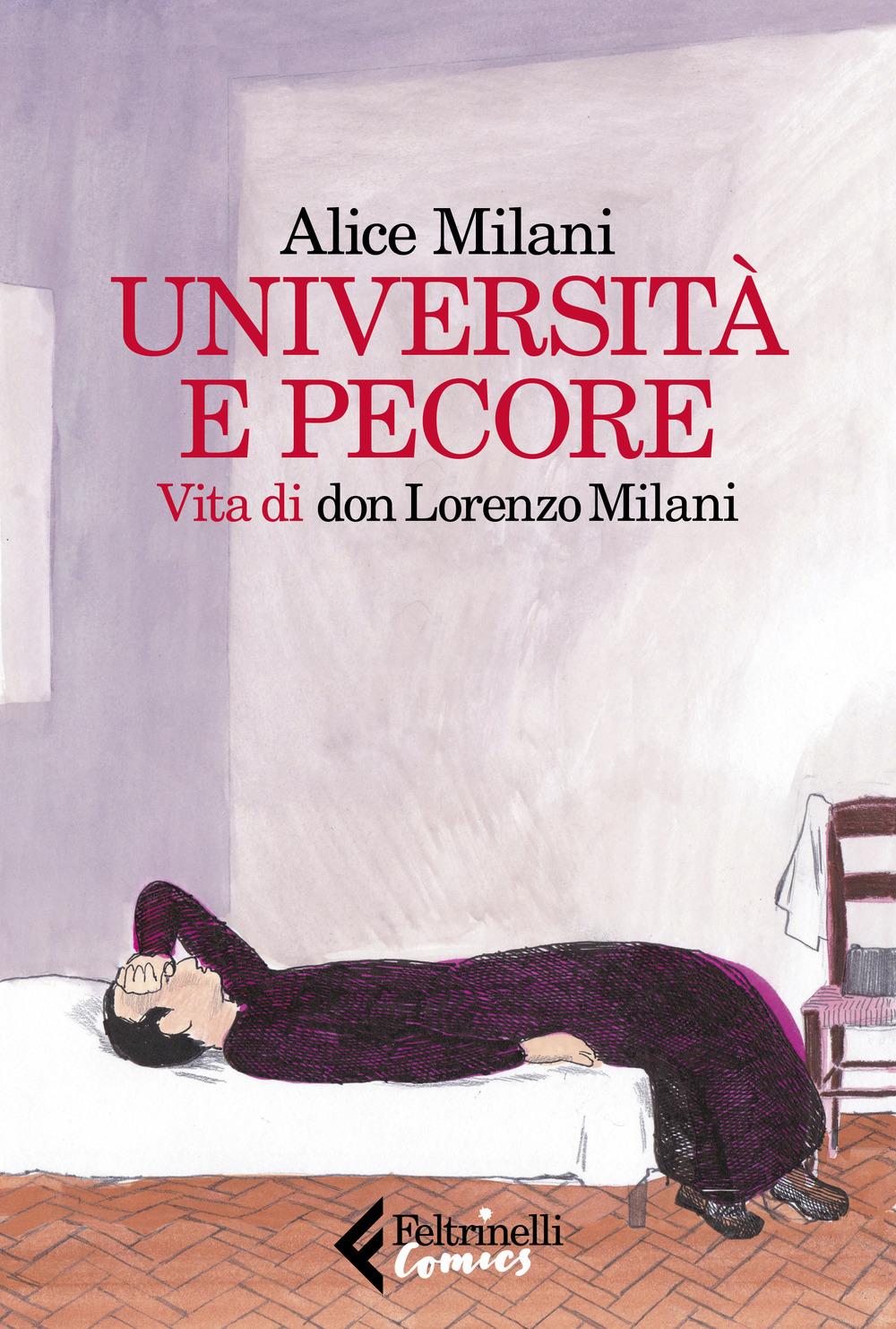 Libri Alice Milani - Universita E Pecore. Vita Di Don Lorenzo Milani NUOVO SIGILLATO, EDIZIONE DEL 17/10/2019 SUBITO DISPONIBILE