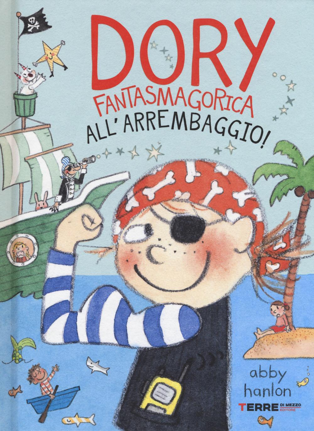 Libri Abby Hanlon - All'arrembaggio! Dory Fantasmagorica NUOVO SIGILLATO, EDIZIONE DEL 24/10/2019 SUBITO DISPONIBILE