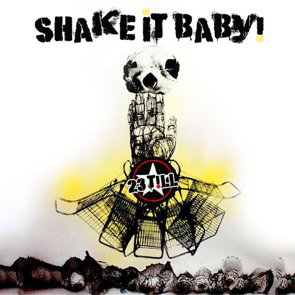 Vinile 23 Till - Shake It Baby! NUOVO SIGILLATO, EDIZIONE DEL 06/09/2019 SUBITO DISPONIBILE