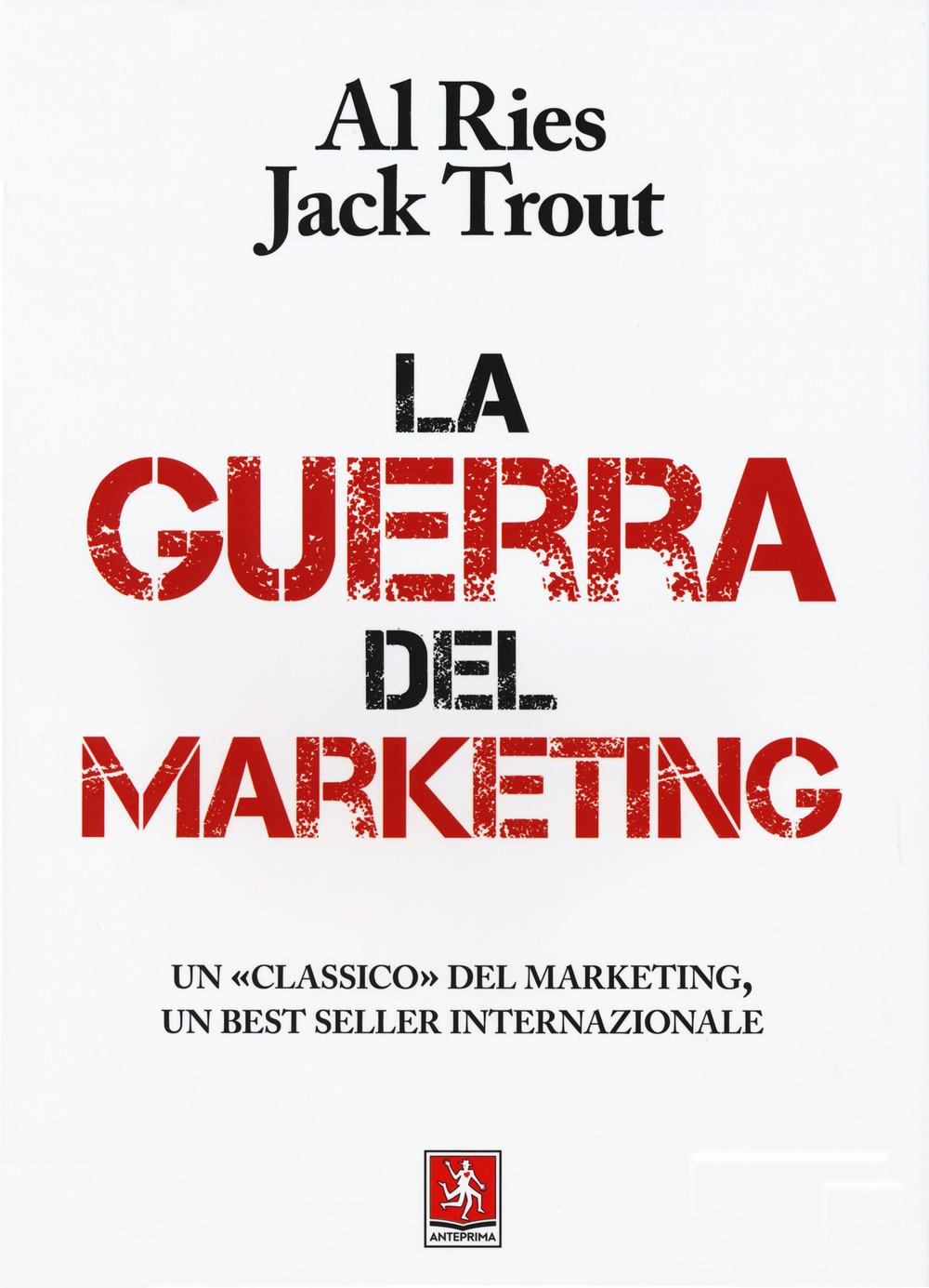 Libri Al Ries / Jack Trout - La Guerra Del Marketing NUOVO SIGILLATO, EDIZIONE DEL 13/02/2020 SUBITO DISPONIBILE