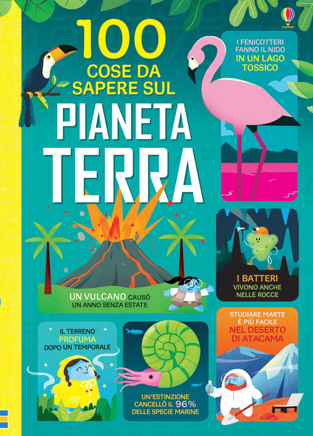 Libri 100 Cose Da Sapere Sul Pianeta Terra NUOVO SIGILLATO, EDIZIONE DEL 02/03/2020 SUBITO DISPONIBILE