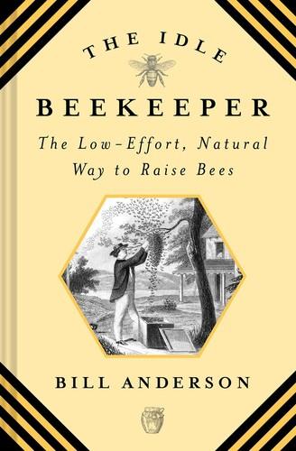 Libri Anderson,Bill - Idle Beekeeper NUOVO SIGILLATO, EDIZIONE DEL 07/01/2019 DISPO ENTRO UN MESE, SU ORDINAZIONE
