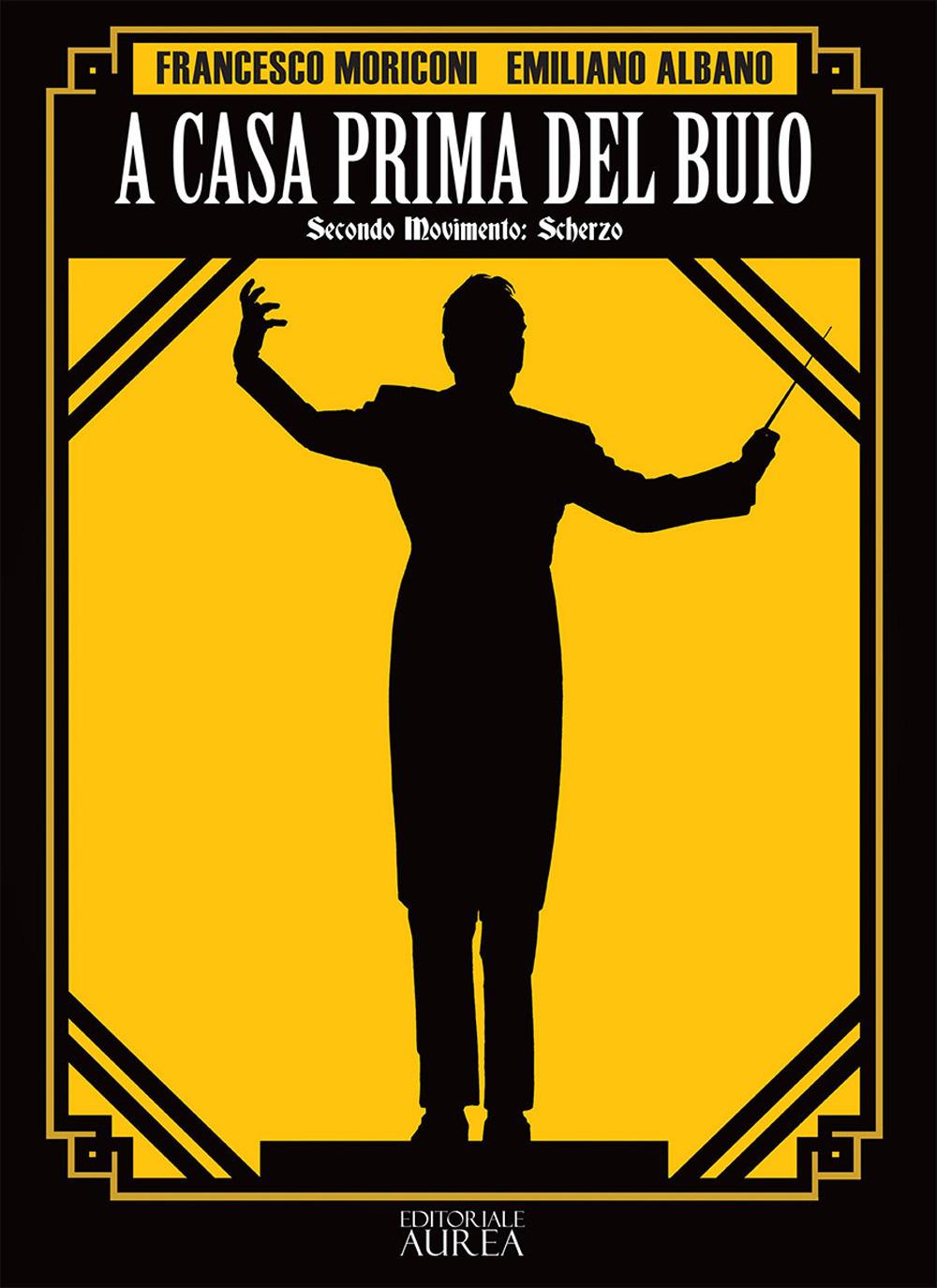 Libri A Casa Prima Del Buio. Secondo Movimento: Scherzo NUOVO SIGILLATO, EDIZIONE DEL 16/12/2019 SUBITO DISPONIBILE