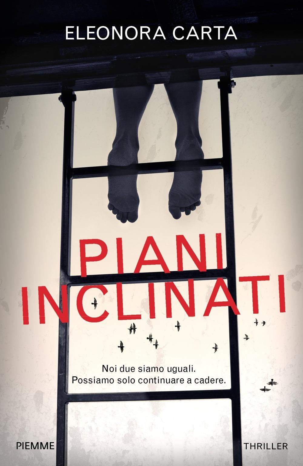 Libri Eleonora Carta - Piani Inclinati NUOVO SIGILLATO, EDIZIONE DEL 25/08/2020 SUBITO DISPONIBILE