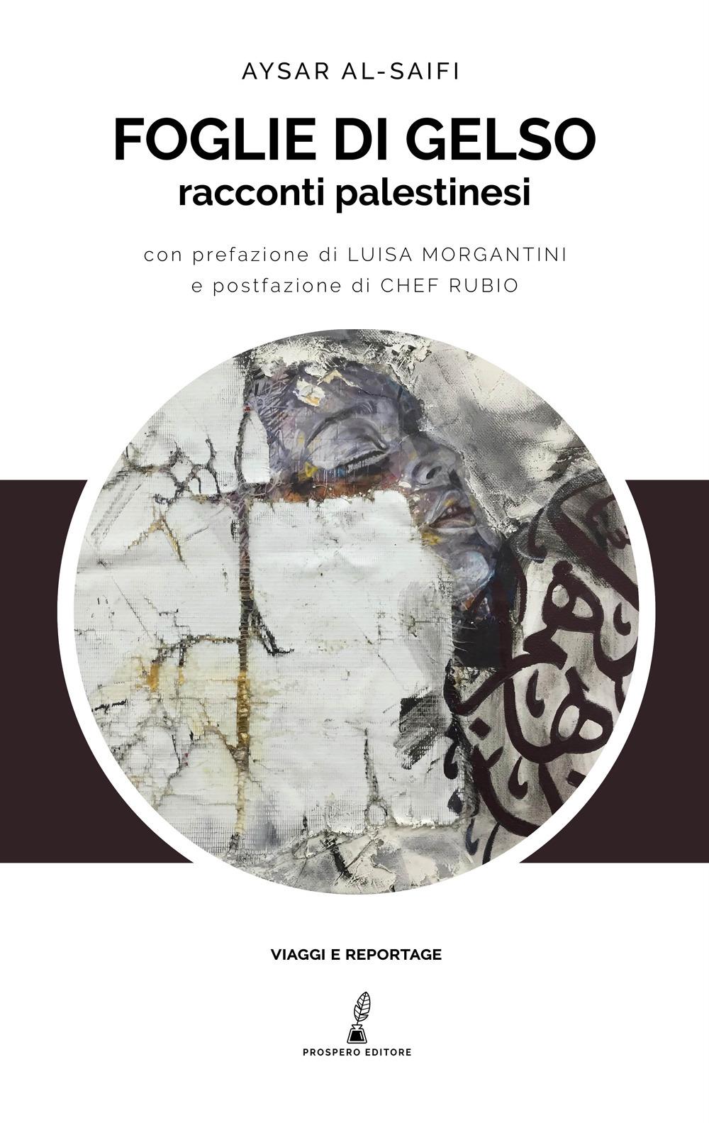 Libri Al-Saifi Aysar - Foglie Di Gelso. Racconti Palestinesi NUOVO SIGILLATO, EDIZIONE DEL 05/11/2020 SUBITO DISPONIBILE