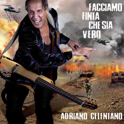 Audio Cd Adriano Celentano - Facciamo Finta Che Sia Vero NUOVO SIGILLATO, EDIZIONE DEL 18/11/2011 DISPO ENTRO UN MESE, SU ORDINAZIONE