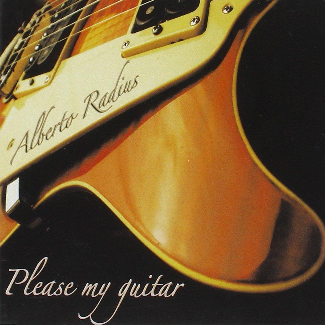 Audio Cd Alberto Radius - Please My Guitar NUOVO SIGILLATO, EDIZIONE DEL 01/01/2004 DISPO ENTRO UN MESE, SU ORDINAZIONE