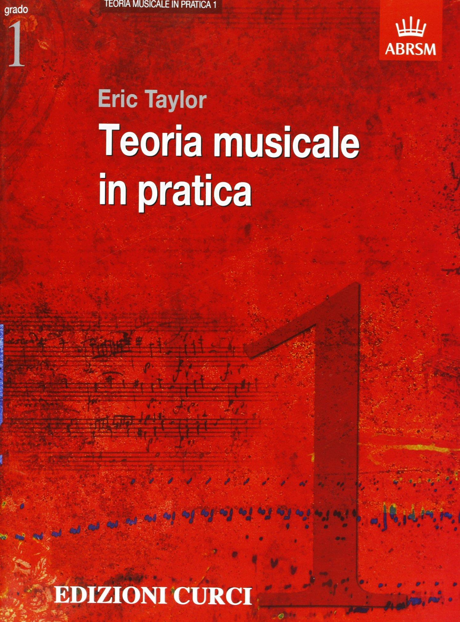 CURCI Teoria musicale in pratica grado 1 - ERIC TAYLOR