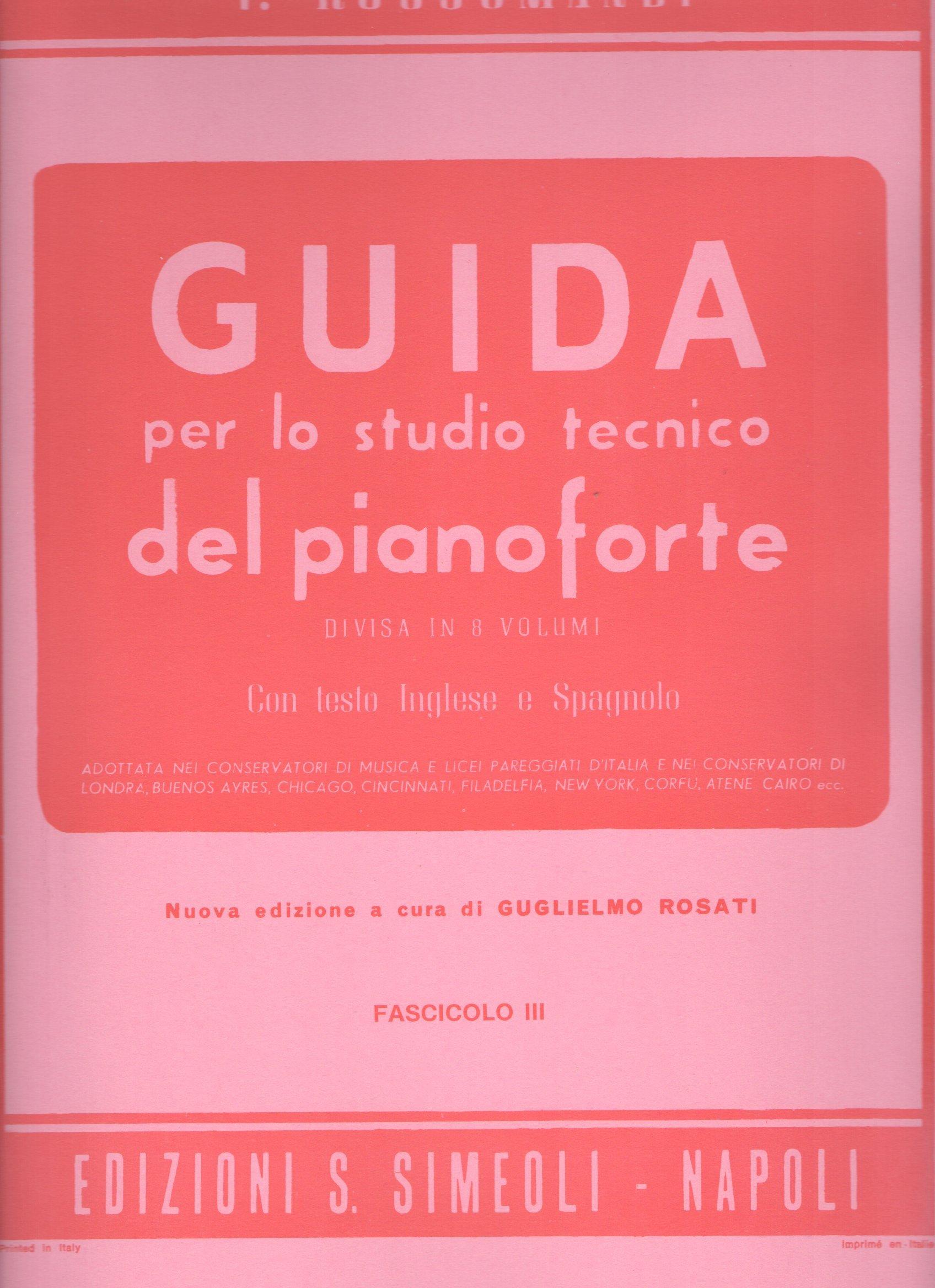 EDIZIONI S. SIMEOLI GUIDA PER LO STUDIO TECNICO DEL PIANOFORTE Fascicolo III - ROSSOMANDI